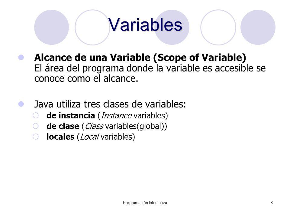 Programación Interactiva29 OperadoresdeComparación Operadores de Comparación Operador Ejemplo < menorif (a<b) <= menor e igual if (a<=b) > mayor if (a>b) >= mayor e igual if (a>=b) == igual if (a==b) !=diferente if (a!=b) El tipo del resultado de una operación de comparación es un boleano (true/false).