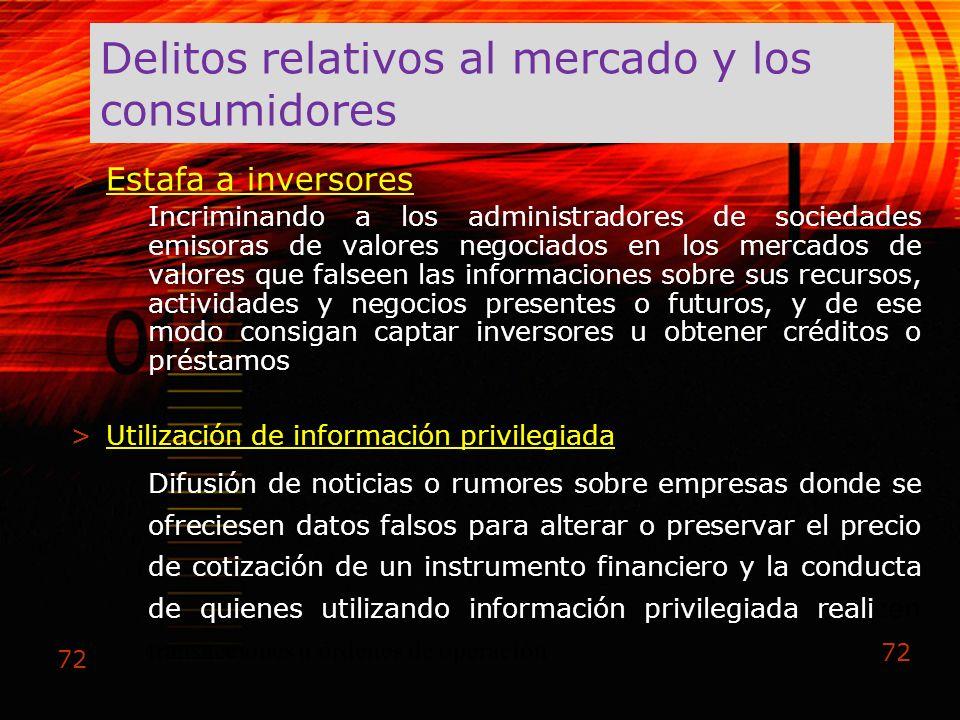72 Delitos relativos al mercado y los consumidores >Estafa a inversores Incriminando a los administradores de sociedades emisoras de valores negociado