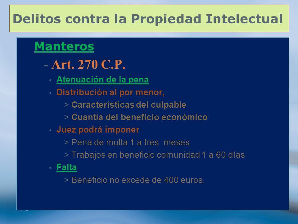 79 Delitos contra la Propiedad Intelectual Manteros - Art. 270 C.P. Atenuación de la pena Distribución al por menor, >Características del culpable >Cu