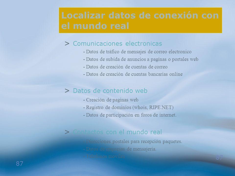87 Localizar datos de conexión con el mundo real > Comunicaciones electronicas - Datos de tráfico de mensajes de correo electronico - Datos de subida