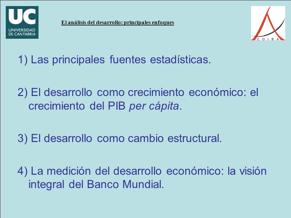 El análisis del desarrollo: principales enfoques 1) Las principales fuentes estadísticas.