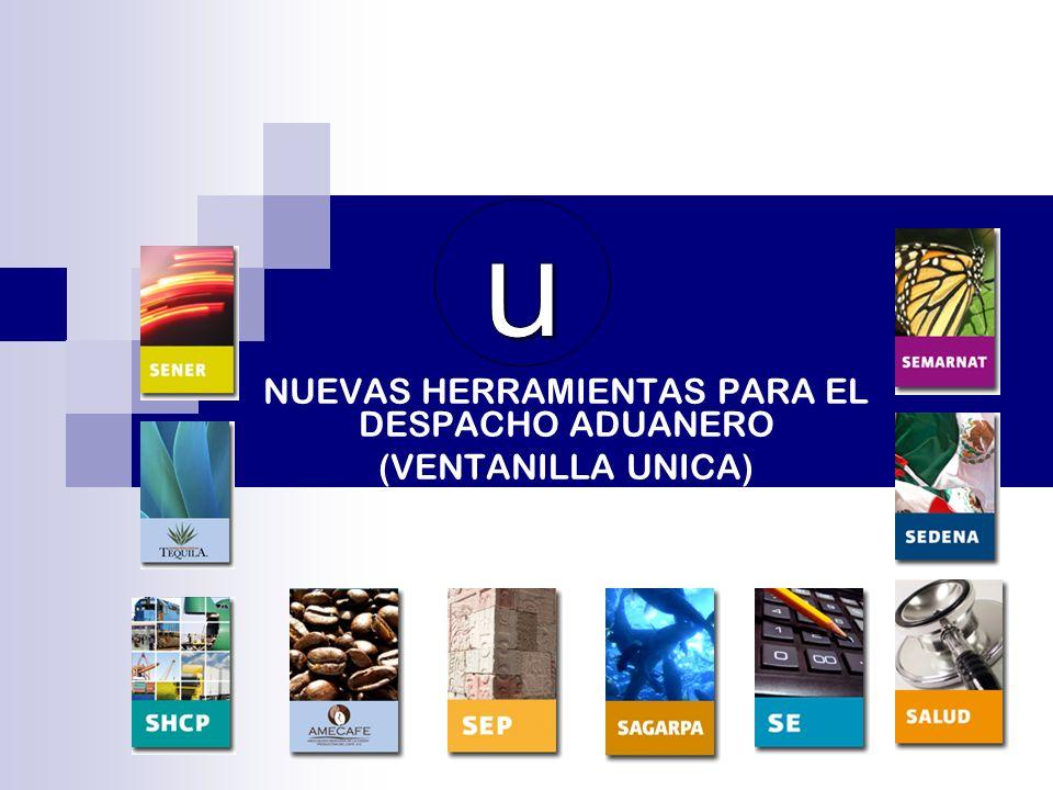 NUEVAS HERRAMIENTAS PARA EL DESPACHO ADUANERO (VENTANILLA UNICA)