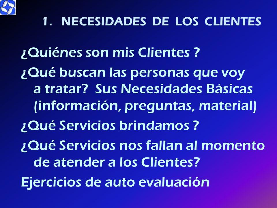 1.- Determinación de las Necesidades del Cliente 2.- Tiempos (Ciclos) de Servicio 3.- Encuestas 4.- Evaluaciones de Servicio de Calidad 5.- Análisis d