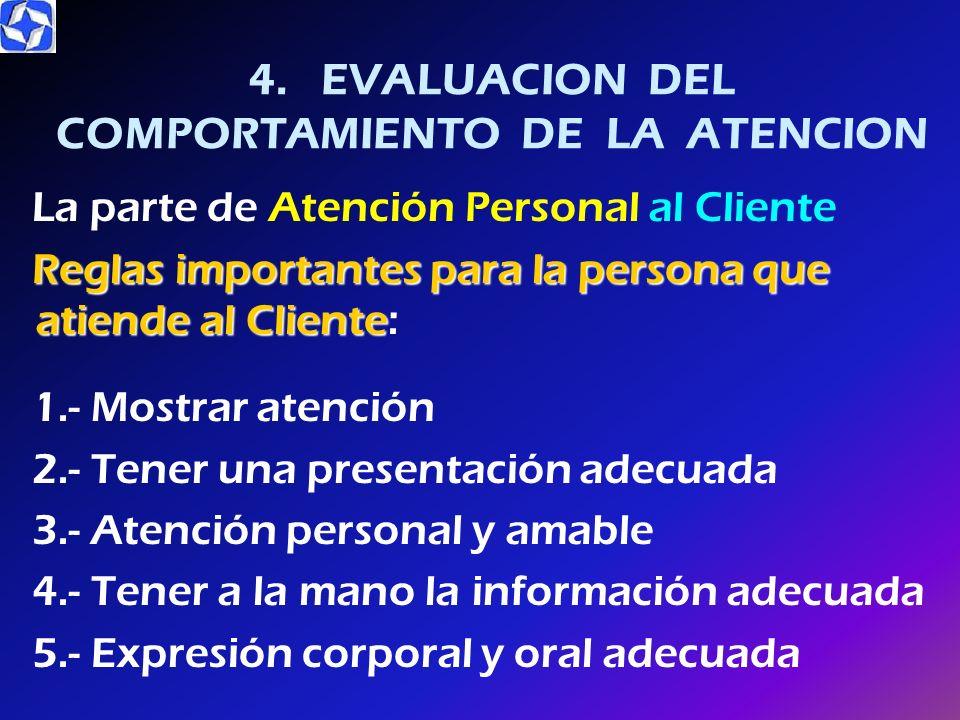 Atención al Cliente Punto fundamental para un correcto control de la Atención al Cliente Debe partir de información especializada y personal Que el Cl