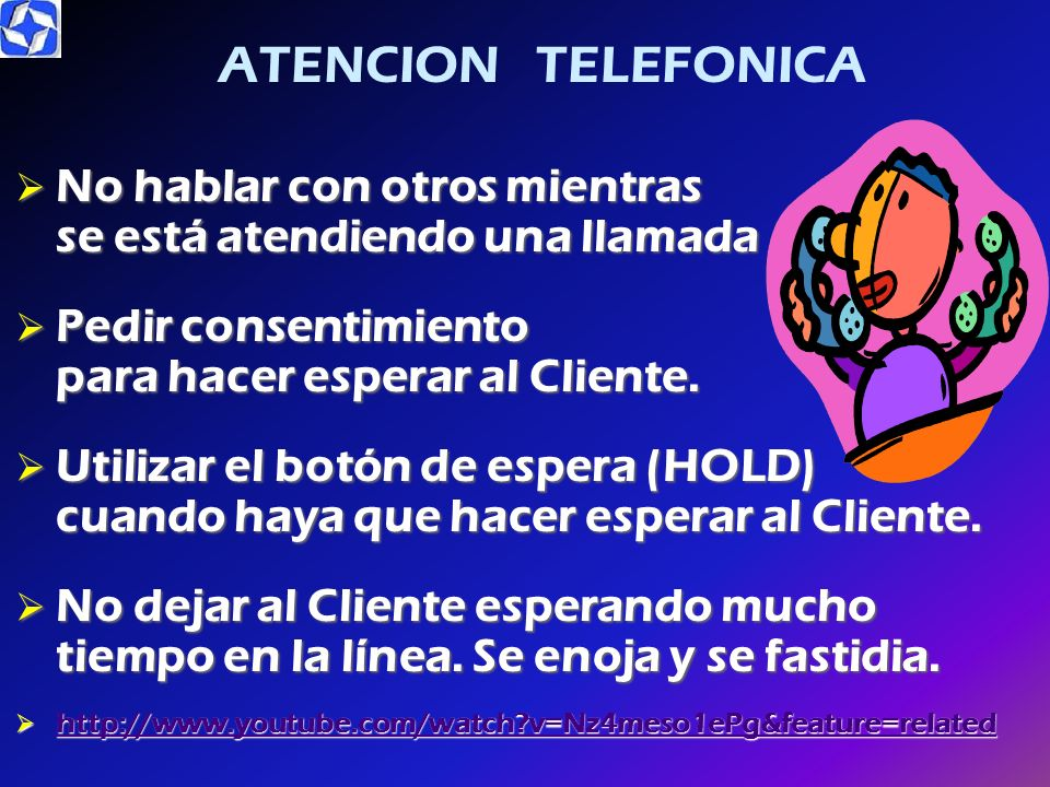 ATENCION TELEFONICA Conocer y dominar todas las funciones del teléfono / conmutador Conocer y dominar todas las funciones del teléfono / conmutador Co