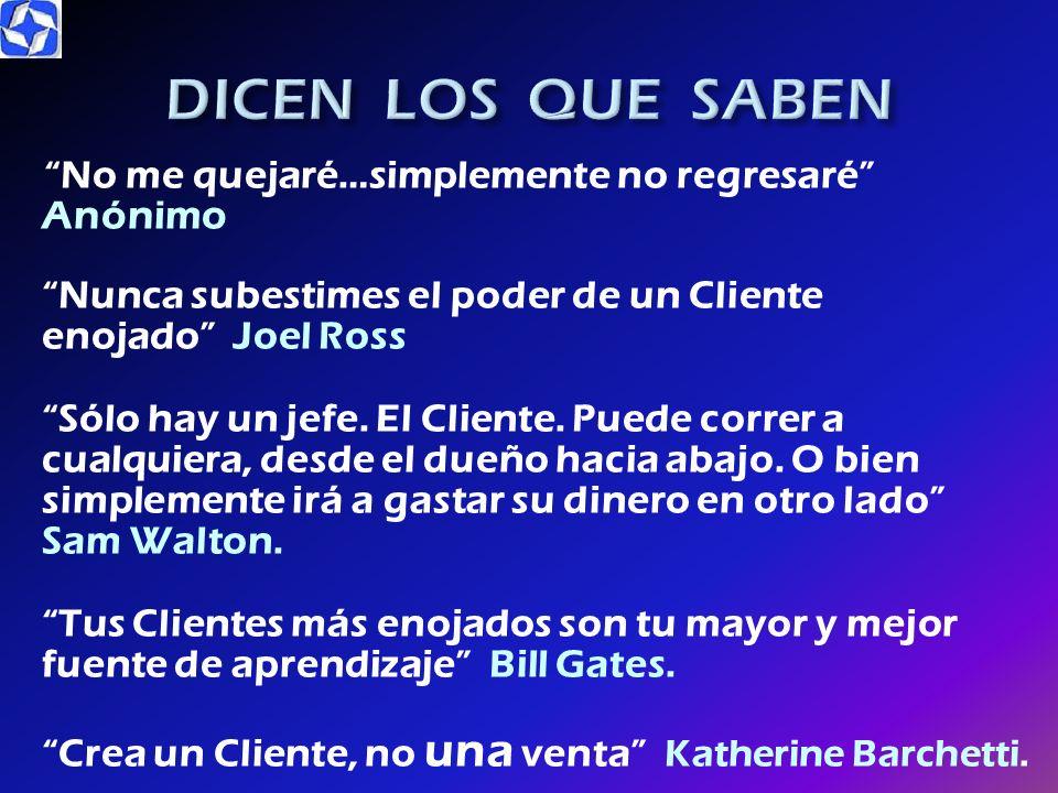 DICEN LOS QUE SABEN Aunque a tus clientes no les gusta que les des un mal servicio, a tu competencia si Kate Zabriskie. Servicio al Cliente no es un d
