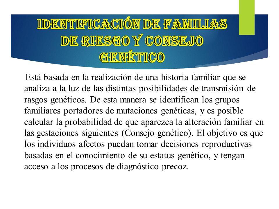 15 Está basada en la realización de una historia familiar que se analiza a la luz de las distintas posibilidades de transmisión de rasgos genéticos. D