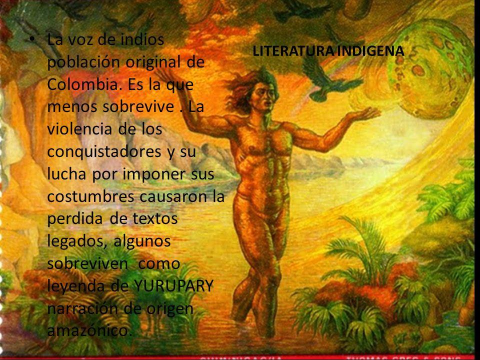 La voz de indios población original de Colombia. Es la que menos sobrevive. La violencia de los conquistadores y su lucha por imponer sus costumbres c