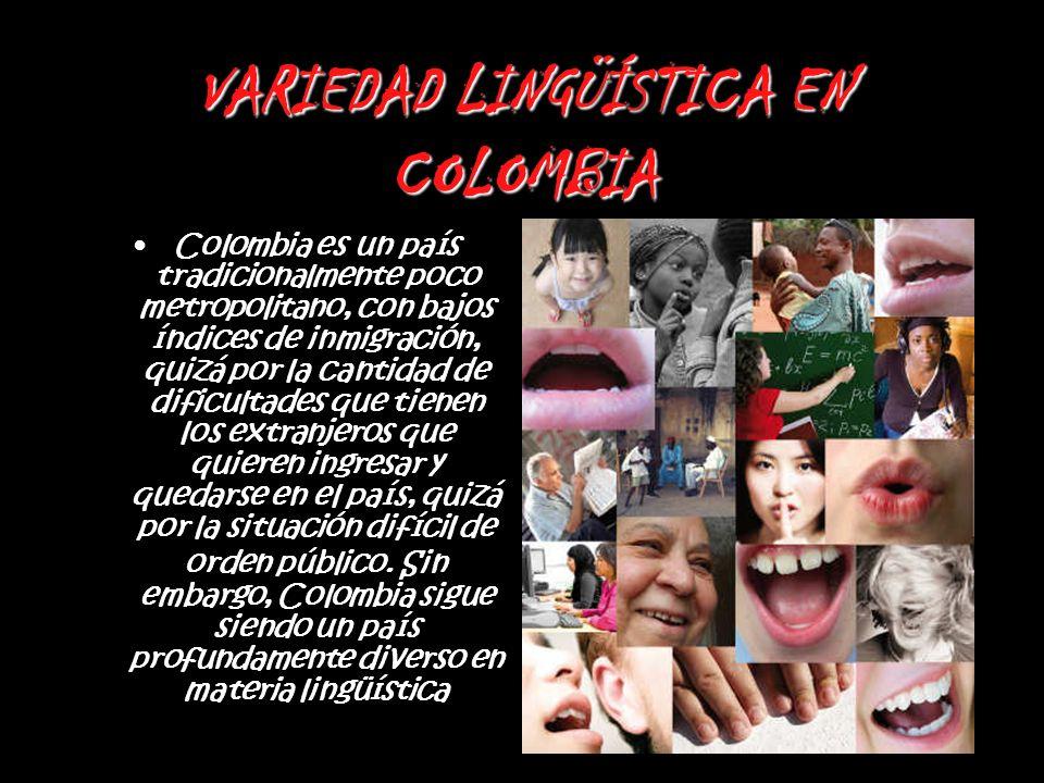 Colombia es un país tradicionalmente poco metropolitano, con bajos índices de inmigración, quizá por la cantidad de dificultades que tienen los extran