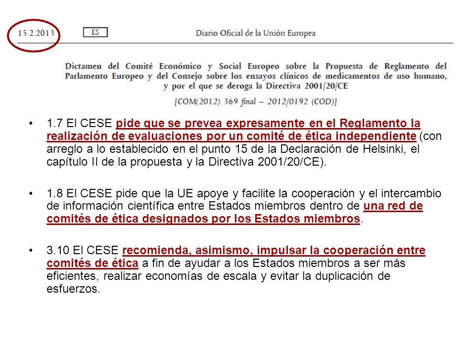 1.7 El CESE pide que se prevea expresamente en el Reglamento la realización de evaluaciones por un comité de ética independiente (con arreglo a lo est