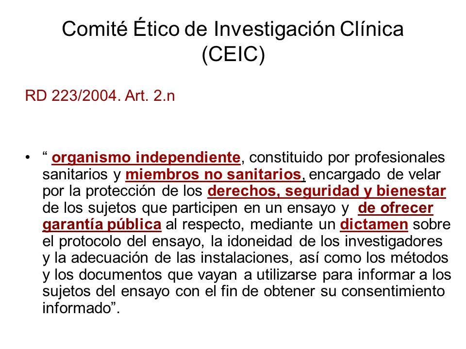 Comité Ético de Investigación Clínica (CEIC) RD 223/2004. Art. 2.n organismo independiente, constituido por profesionales sanitarios y miembros no san