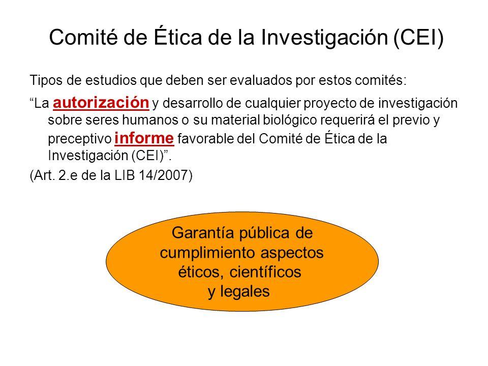 Comité de Ética de la Investigación (CEI) Tipos de estudios que deben ser evaluados por estos comités: La autorización y desarrollo de cualquier proye