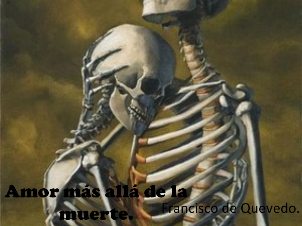 Amor más allá de la muerte. Francisco de Quevedo.