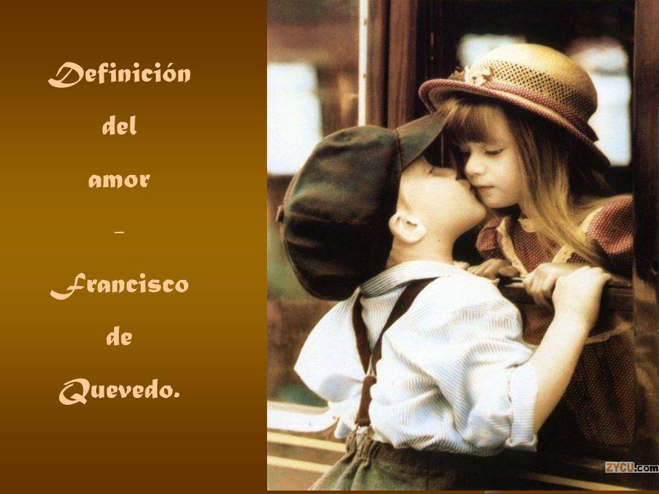 Definición del amor - Francisco de Quevedo.