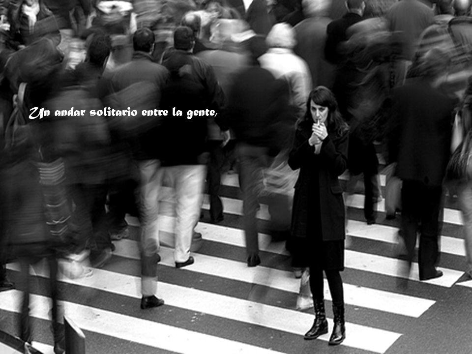 Un andar solitario entre la gente,