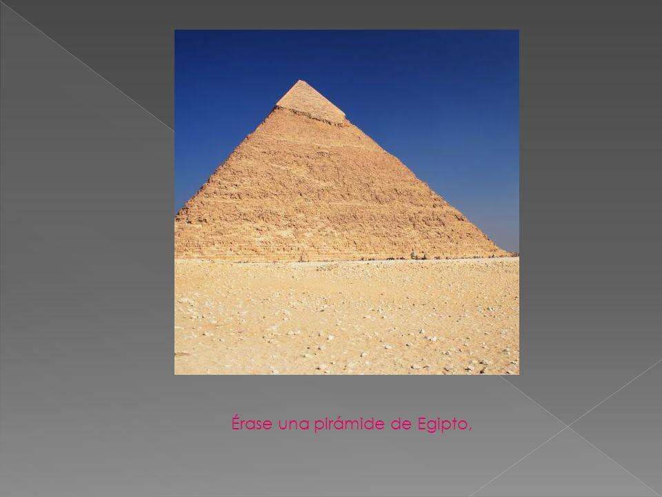 Érase una pirámide de Egipto,