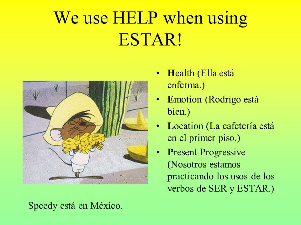 We use HELP when using ESTAR.