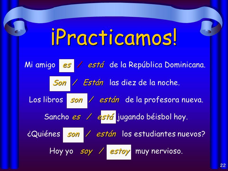 21 Los usos del verbo Estar: P = la posición P = la posición L = el lugar A =la acción C = la condición C = la condición E = las emociones E = las emociones
