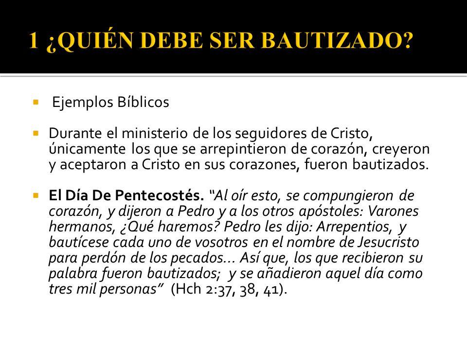 Ejemplos Bíblicos Durante el ministerio de los seguidores de Cristo, únicamente los que se arrepintieron de corazón, creyeron y aceptaron a Cristo en