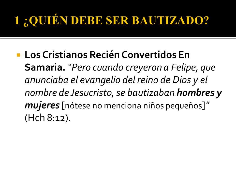 Los Cristianos Recién Convertidos En Samaria. Pero cuando creyeron a Felipe, que anunciaba el evangelio del reino de Dios y el nombre de Jesucristo, s