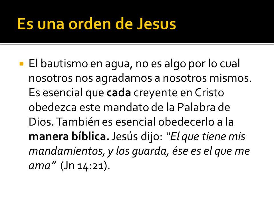 El bautismo en agua, no es algo por lo cual nosotros nos agradamos a nosotros mismos. Es esencial que cada creyente en Cristo obedezca este mandato de