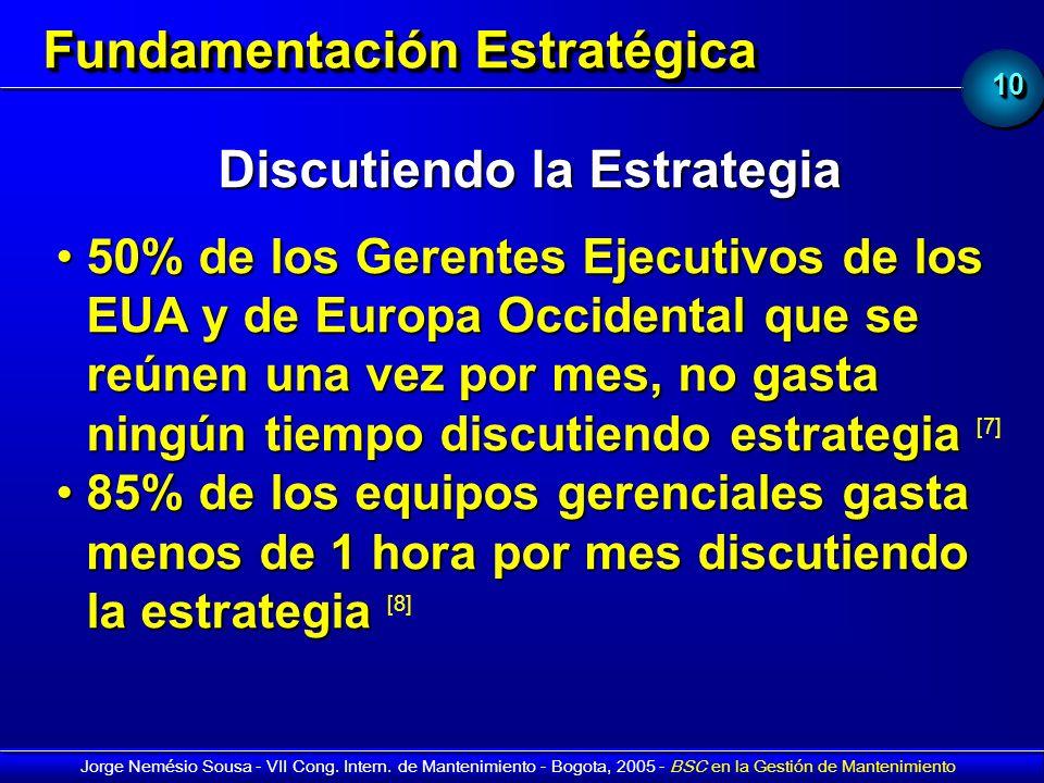 1010 Jorge Nemésio Sousa - VII Cong. Intern. de Mantenimiento - Bogota, 2005 - BSC en la Gestión de Mantenimiento Fundamentación Estratégica Discutien