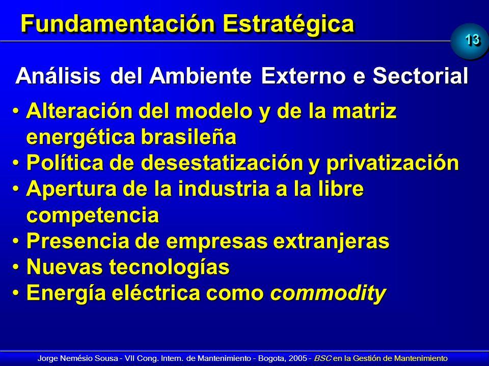 1313 Jorge Nemésio Sousa - VII Cong. Intern. de Mantenimiento - Bogota, 2005 - BSC en la Gestión de Mantenimiento Fundamentación Estratégica Análisis