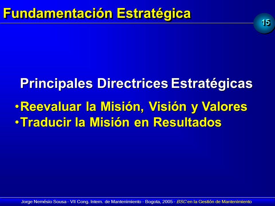 1515 Jorge Nemésio Sousa - VII Cong. Intern. de Mantenimiento - Bogota, 2005 - BSC en la Gestión de Mantenimiento Fundamentación Estratégica Principal