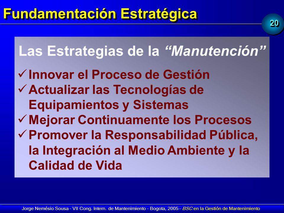 2020 Jorge Nemésio Sousa - VII Cong. Intern. de Mantenimiento - Bogota, 2005 - BSC en la Gestión de Mantenimiento Fundamentación Estratégica Las Estra