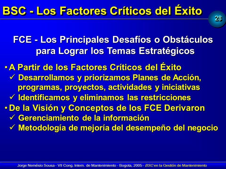 2828 Jorge Nemésio Sousa - VII Cong. Intern. de Mantenimiento - Bogota, 2005 - BSC en la Gestión de Mantenimiento BSC - Los Factores Críticos del Éxit