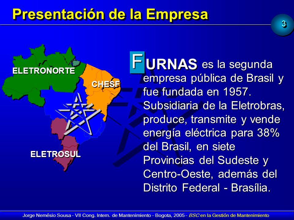 33 Jorge Nemésio Sousa - VII Cong. Intern. de Mantenimiento - Bogota, 2005 - BSC en la Gestión de Mantenimiento Presentación de la Empresa URNAS FF es