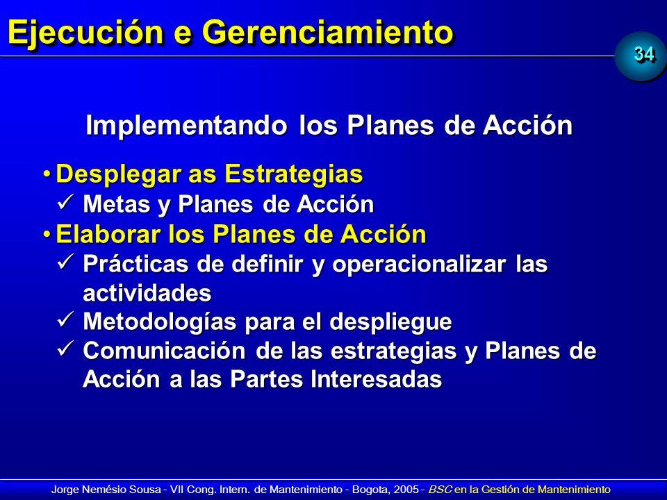 3434 Jorge Nemésio Sousa - VII Cong. Intern. de Mantenimiento - Bogota, 2005 - BSC en la Gestión de Mantenimiento Ejecución e Gerenciamiento Implement