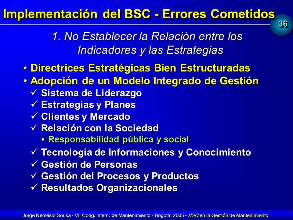 3636 Jorge Nemésio Sousa - VII Cong. Intern. de Mantenimiento - Bogota, 2005 - BSC en la Gestión de Mantenimiento Implementación del BSC - Errores Com