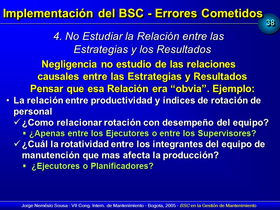 3838 Jorge Nemésio Sousa - VII Cong. Intern. de Mantenimiento - Bogota, 2005 - BSC en la Gestión de Mantenimiento Implementación del BSC - Errores Com