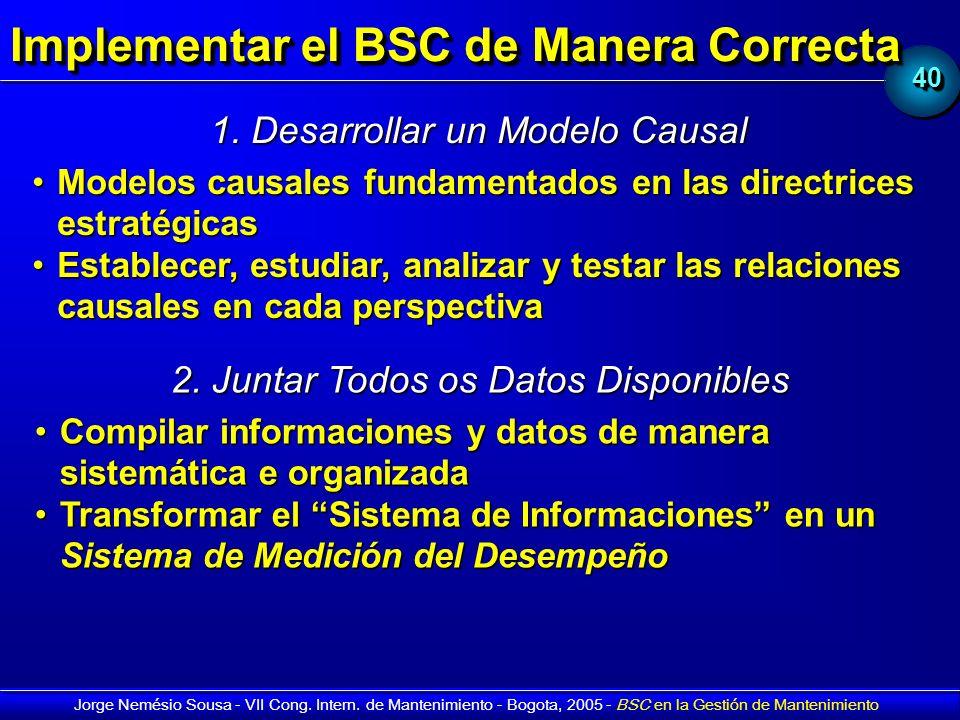 4040 Jorge Nemésio Sousa - VII Cong. Intern. de Mantenimiento - Bogota, 2005 - BSC en la Gestión de Mantenimiento Implementar el BSC de Manera Correct