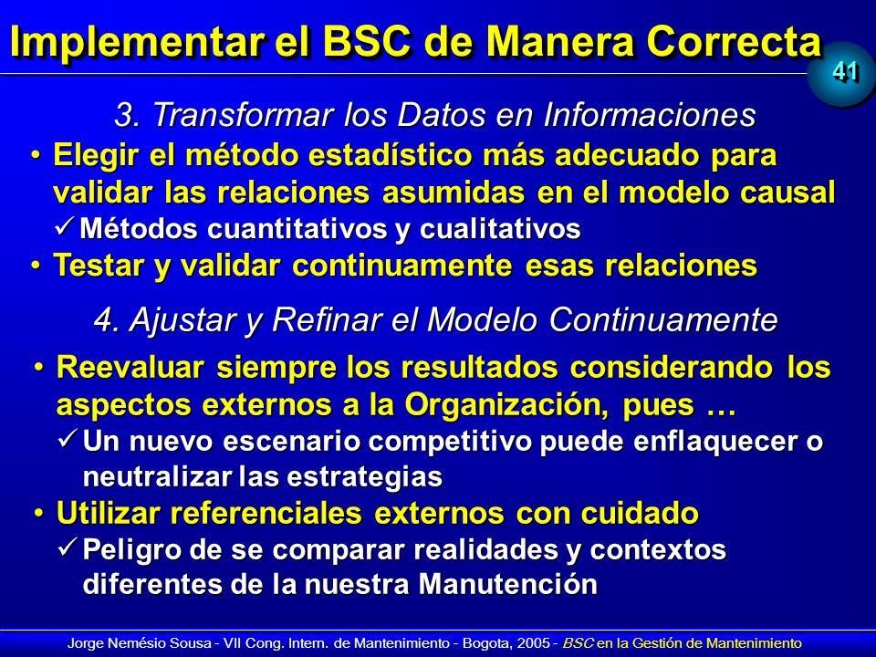 4141 Jorge Nemésio Sousa - VII Cong. Intern. de Mantenimiento - Bogota, 2005 - BSC en la Gestión de Mantenimiento Implementar el BSC de Manera Correct