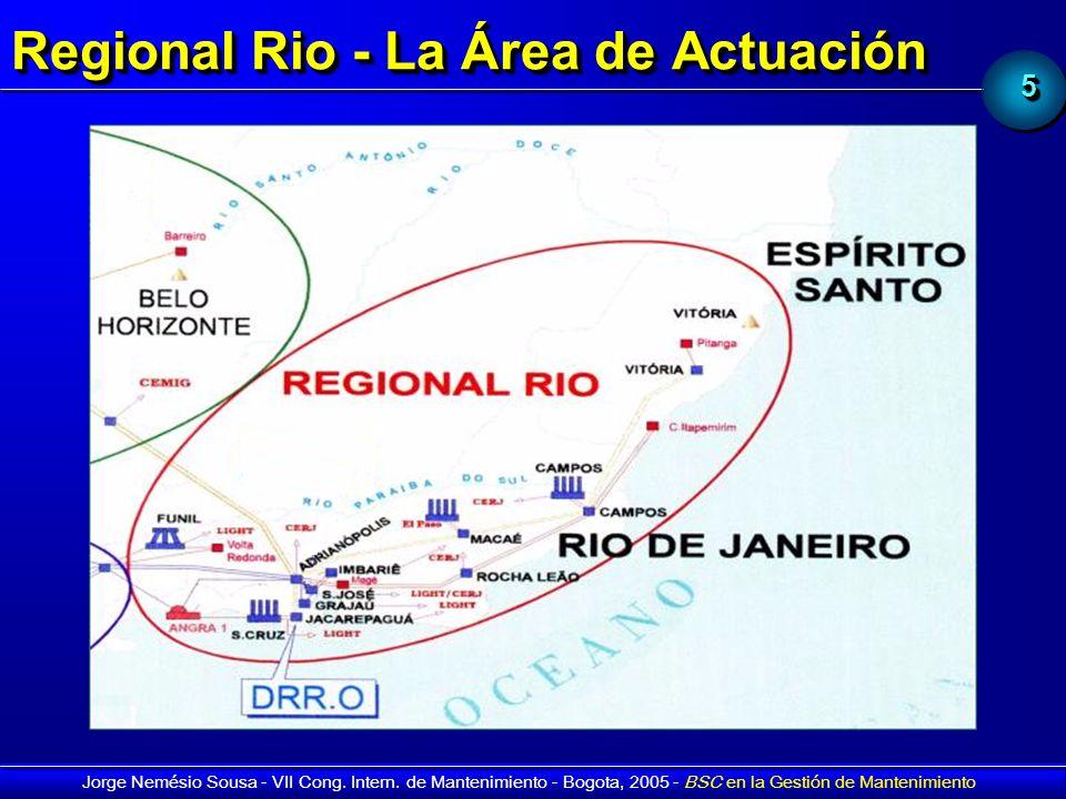 55 Jorge Nemésio Sousa - VII Cong. Intern. de Mantenimiento - Bogota, 2005 - BSC en la Gestión de Mantenimiento Regional Rio - La Área de Actuación