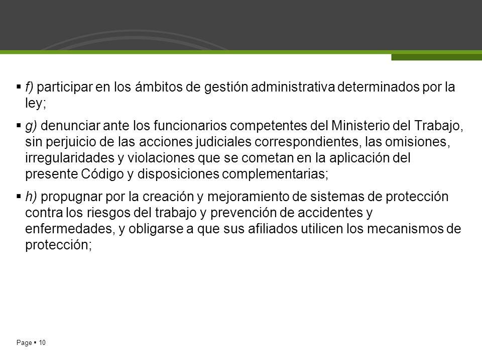 Page 10 f) participar en los ámbitos de gestión administrativa determinados por la ley; g) denunciar ante los funcionarios competentes del Ministerio