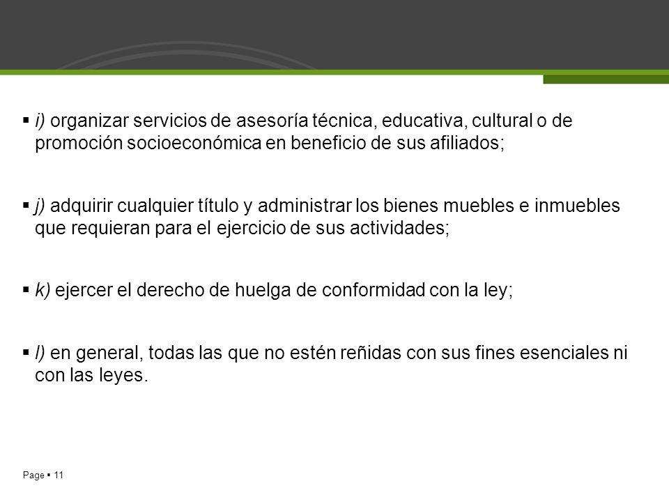 Page 11 i) organizar servicios de asesoría técnica, educativa, cultural o de promoción socioeconómica en beneficio de sus afiliados; j) adquirir cualq