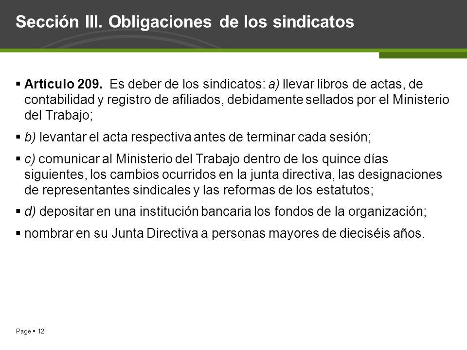 Page 12 Sección III. Obligaciones de los sindicatos Artículo 209. Es deber de los sindicatos: a) llevar libros de actas, de contabilidad y registro de