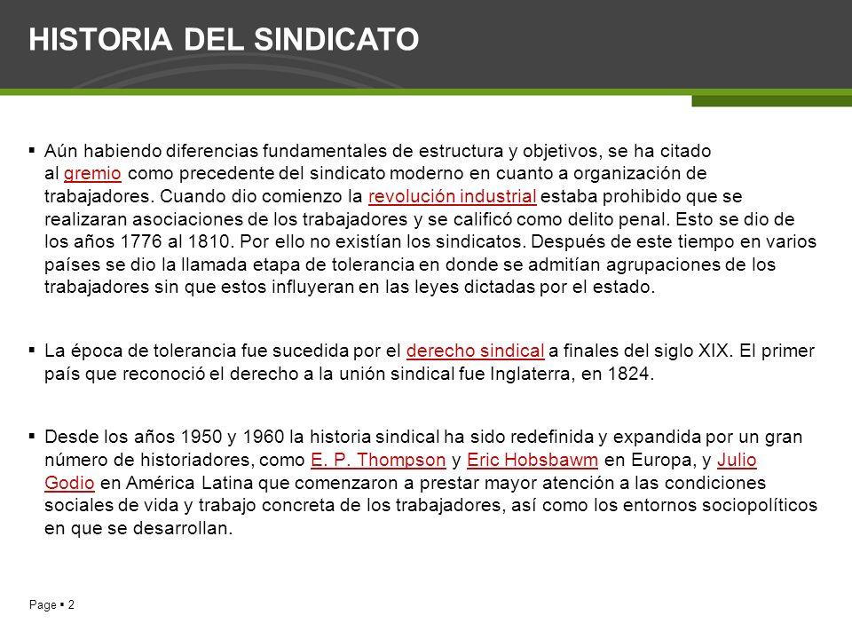 Page 2 HISTORIA DEL SINDICATO Aún habiendo diferencias fundamentales de estructura y objetivos, se ha citado al gremio como precedente del sindicato m