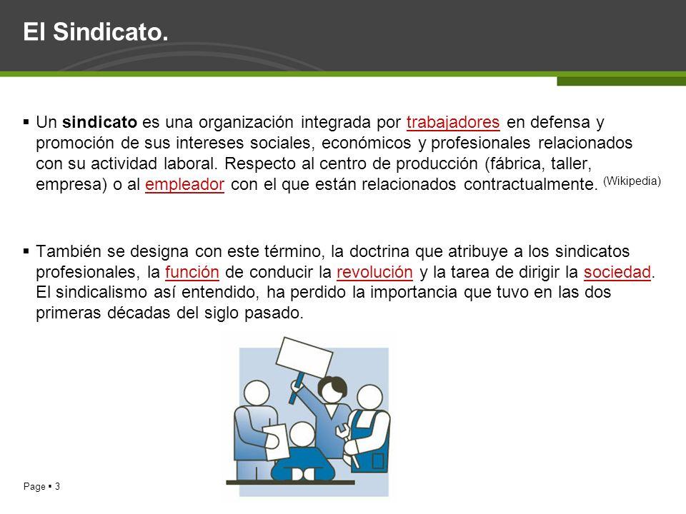 Page 3 Un sindicato es una organización integrada por trabajadores en defensa y promoción de sus intereses sociales, económicos y profesionales relaci