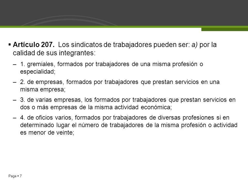 Page 7 Artículo 207. Los sindicatos de trabajadores pueden ser: a) por la calidad de sus integrantes: –1. gremiales, formados por trabajadores de una