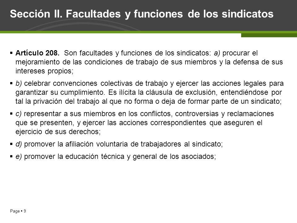 Page 9 Sección II. Facultades y funciones de los sindicatos Artículo 208. Son facultades y funciones de los sindicatos: a) procurar el mejoramiento de