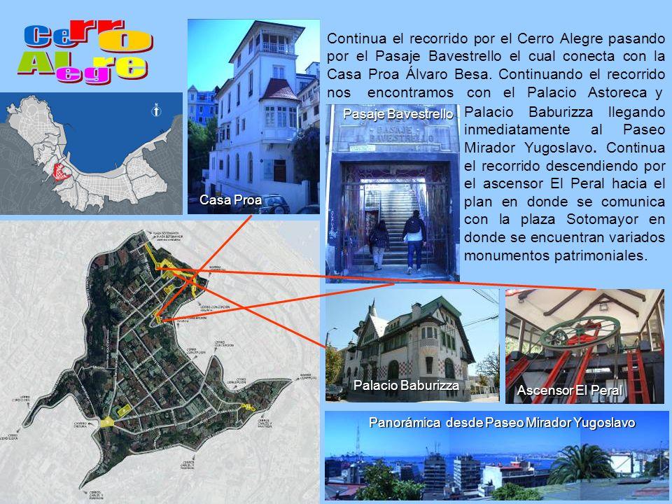 Continua el recorrido por el Cerro Alegre pasando por el Pasaje Bavestrello el cual conecta con la Casa Proa Álvaro Besa. Continuando el recorrido nos