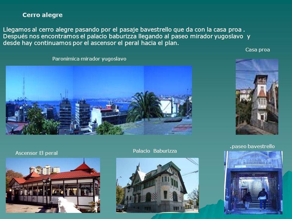 Barrio Puerto Seguimos el recorrido por tribunales y plaza de justicia, plaza Sotomayor, calle serrano, que esta comunicada con la plaza Echaurren y el mercado.