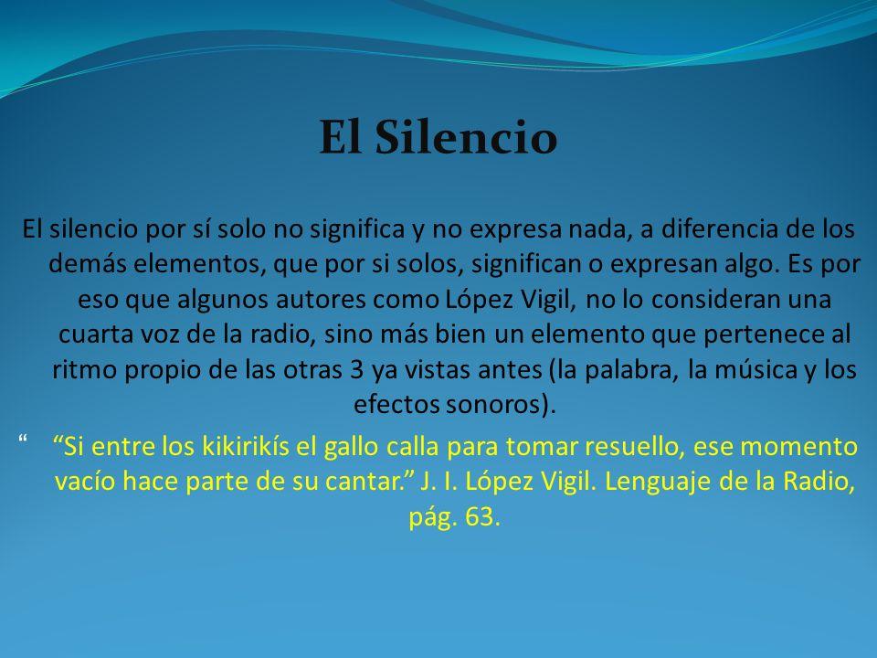 El Silencio El silencio por sí solo no significa y no expresa nada, a diferencia de los demás elementos, que por si solos, significan o expresan algo.