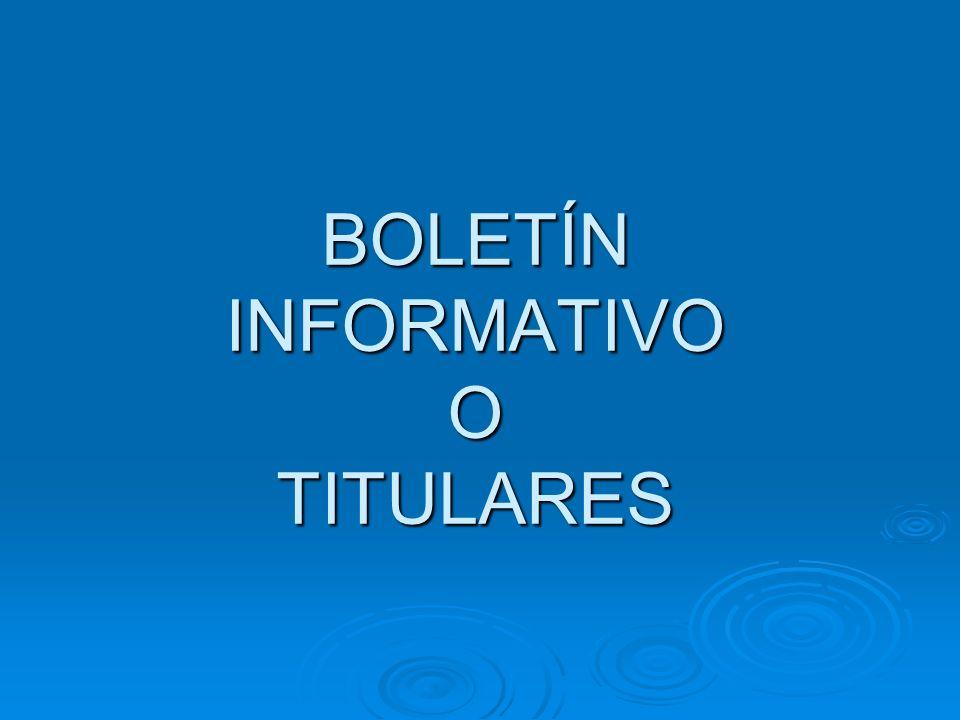 BOLETÍN INFORMATIVO O TITULARES