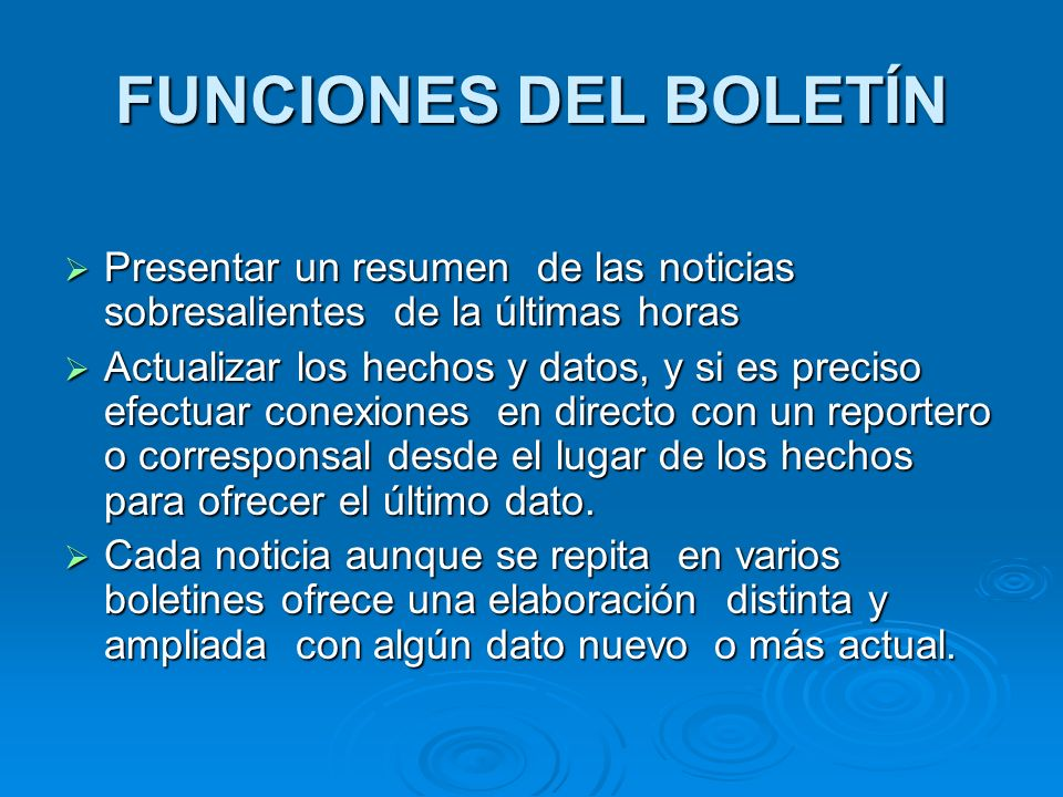 FUNCIONES DEL BOLETÍN Presentar un resumen de las noticias sobresalientes de la últimas horas Presentar un resumen de las noticias sobresalientes de l