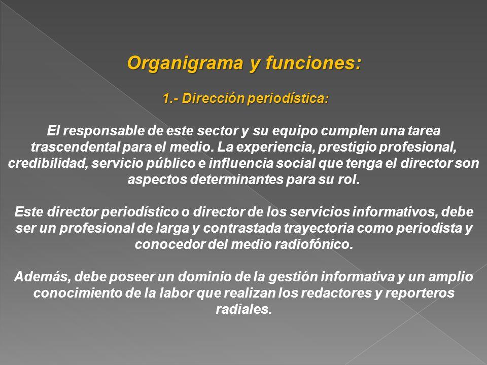 Organigrama y funciones: 1.- Dirección periodística: 1.- Dirección periodística: El responsable de este sector y su equipo cumplen una tarea trascende